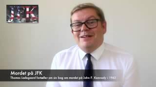 MORDET PÅ JFK - Thomas Ladegaard om sin bog om mordet på John F. Kennedy