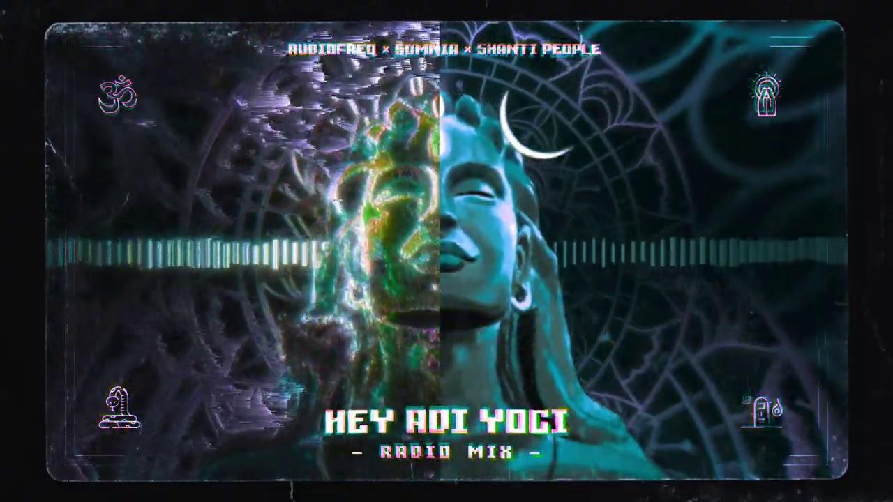 Audiofreq x Somnia x Shanti People - Hey Adi Yogi (Radio Mix)