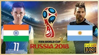 INDIA vs ARGENTINA | Sunil CHHETRI vs Leo MESSI | FIFA WORLD CUP