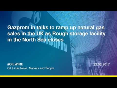 Gazprom in talks to ramp up natural gas sales in UK as Rough closes