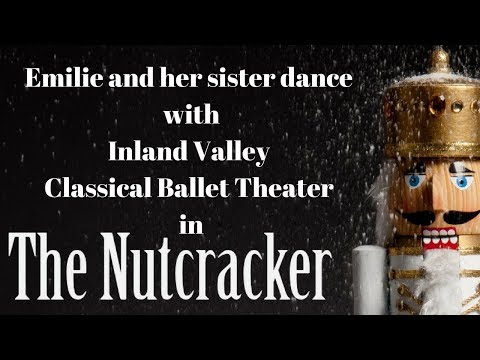 Emilie and Her Sister Dance with Inland Valley Classical Ballet Theater in The Nutcracker