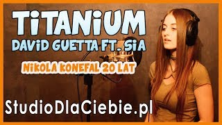 Titanium - David Guetta ft. Sia (cover by Nikola Konefał) #1387