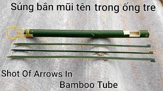 Súng Bắn Đạn Trong Ống Tre / Bullets In Bamboo Pipes