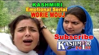 Kashmiri Drama WORIE MOUJ Emotional Serial