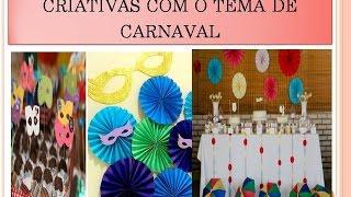 Ideias criativas de decoração com o tema carnaval