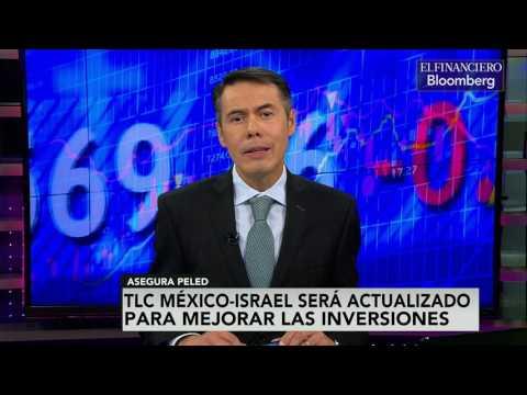 TLC México- Israel Será Actualizado Para Incluir Inversiones Y Servicios: Peled