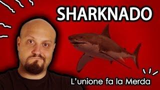 SHARKNADO - L'UNIONE FA LA MERDA con Emacrias