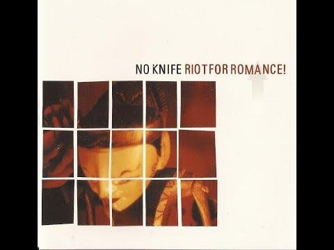 NO KNIFE - Riot For Romance - full album mp3