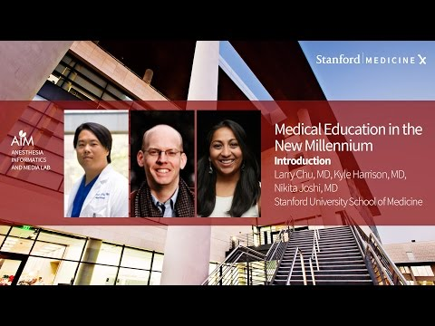 Stanford MedX Live! Medical Education in the New Millennium: Course Introduction