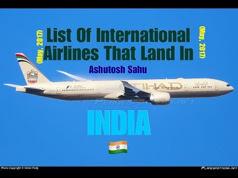 List Of International Airlines That Land In INDIA 🇮🇳 (May, 2017)