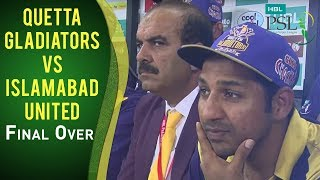 PSL 2017 Match 17: Quetta Gladiators vs Islamabad United - Final Over