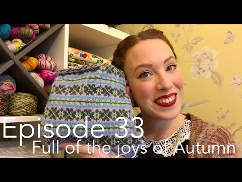 Episode 33 - Full of the Joys of Autumn