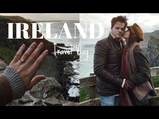 TRAVEL VLOG: IRELAND | WE'RE ENGAGED!