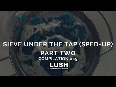 compilation-#19:-lush-cosmetics-*sped-up*-sieve-under-the-tap-part-2