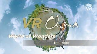 VR China: World of Wonders – Yangzhou