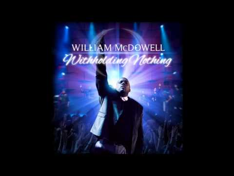 William McDowell - Withholding Nothing (AUDIO ONLY)