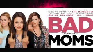 I Love It BadMoms Remix