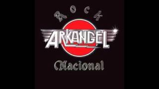 Arkangel - Rock Nacional (Full Album)