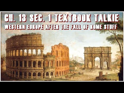 Ch. 13 sec. 1 Textbook Talkie: Western Europe after the Fall of Rome Stuff