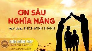 Khóa 83 - Ơn Sâu Nghĩa Nặng -  Thích Minh Thành