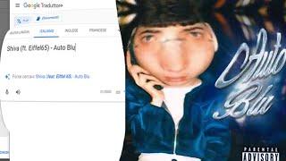 Google Traduttore CANTA: Auto Blu - Shiva ft. Eiffel65 - Canzoni Cantate da Google #1