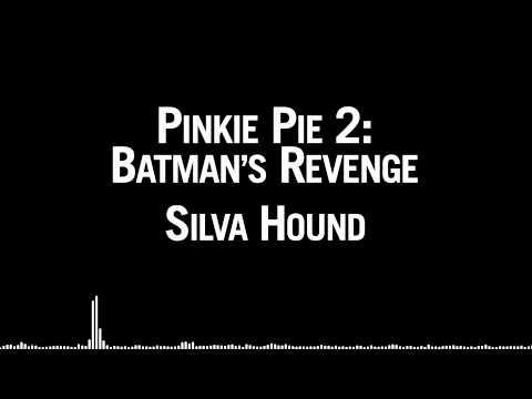 Silva Hound - Pinke Pie 2: Batman's Revenge