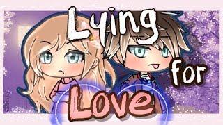 Lying For Love | Gacha Life Mini Movie