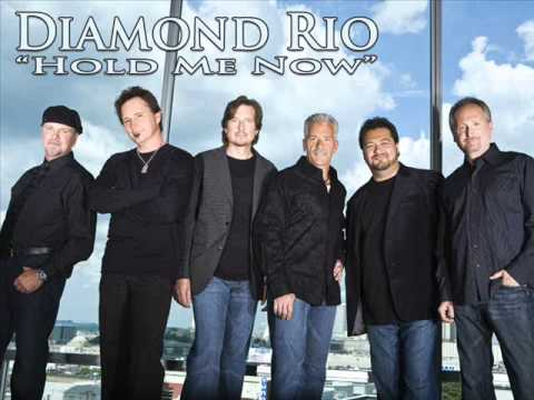 Diamond Rio - Hold Me Now