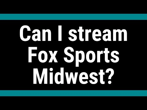 Can I Stream Fox Sports Midwest?