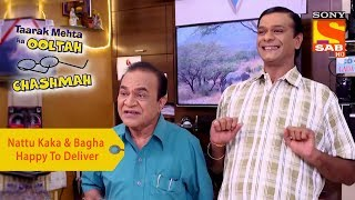 Your Favorite Character | Nattu Kaka & Bagha Happy To Deliver | Taarak Mehta Ka Ooltah Chashmah