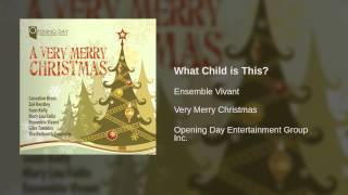 Ensemble Vivant - What Child is This?