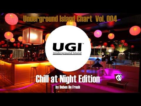 Underground Island Charts Vol  004 Chill at Night Edition by Duben De Fresh March 2015