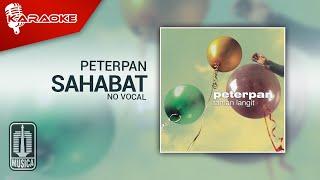 Peterpan - Sahabat (Original Karaoke Video) | No Vocal