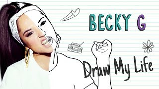 BECKY G | Draw My Life