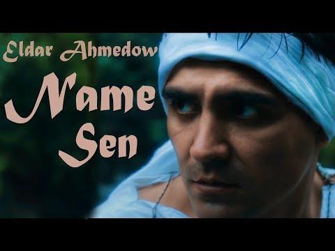 ⭐ ELDAR AHMEDOW ⭐ NAME SEN / ZOHRE TAHYR / ПРЕМЬЕРА 2019 / ⭐