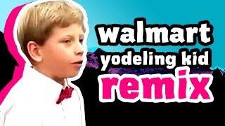 Walmart Yodeling Kid (Remix by Party In Backyard)