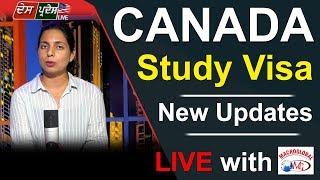 CANADA STUDY VISA. NEW UPDATES .LIVE WITH MACRO GLOBAL