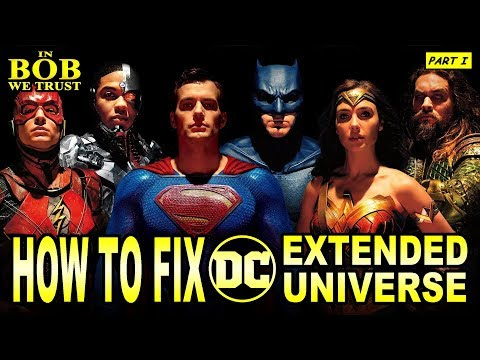 In Bob We Trust - HOW TO FIX THE DCEU: PART I
