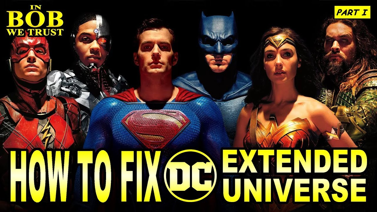 In Bob We Trust How To Fix The Dceu Part I