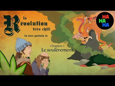 La Révolution très chill - Épisode 7 | Chapitre 7 : Le Soulèvement