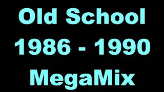 Old School 1986 - 1990 MegaMix - (DJ Paul S)