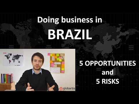 Doing business in BRAZIL: 5 opportunities and 5 risks by Globartis