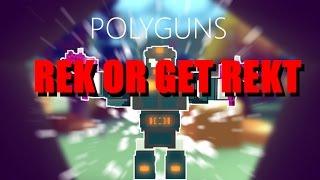 REK OR GET REKT || Roblox Polyguns [#1]