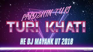 PAROSHIN TURI KHATI HE (CG DANCE RMX) DJ MAYANK UT 2018