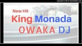 KING MONADA OWAKA DJ