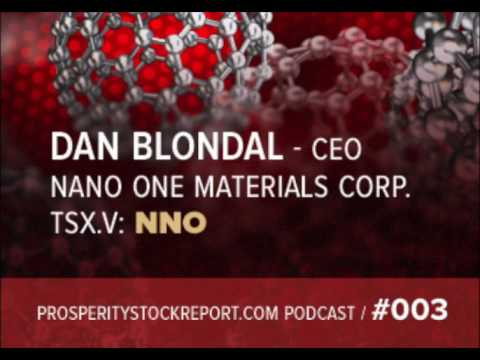 003: Dan Blondal – CEO Nano One Materials Corp