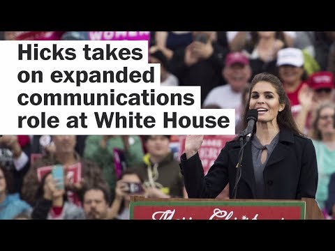 Hope Hicks takes on expanded communications role at White House