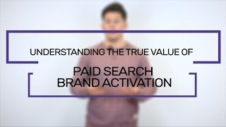 Understanding The Value Of Paid Search Brand Activation | Flaunt Digital