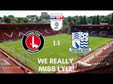 WE REALLY MISS LYLE!: Charlton Athletic 1-1 Southend United