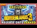 BORDERLANDS 3 RELEASE DATE LEAKED! EPIC EXCLUSIVE (update) Confirmed By Randy Pitchford